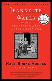 Half Broke Horses: A True Life Novel by Jeannette Walls