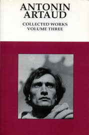 Collected Works: v. 3 by Antonin Artaud