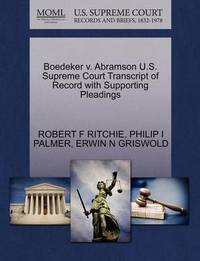Boedeker V. Abramson U.S. Supreme Court Transcript of Record with Supporting Pleadings by Robert F Ritchie