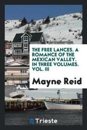 The Free Lances. a Romance of the Mexican Valley. in Three Volumes. Vol. III by Mayne Reid image