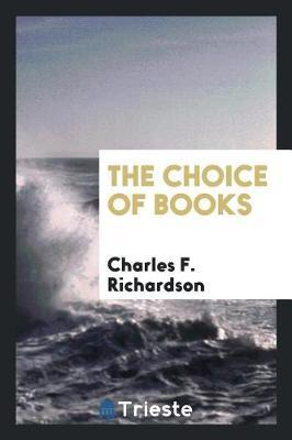 The Choice of Books by Charles F Richardson