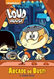Arcade or Bust! (the Loud House) by Amaris Glass