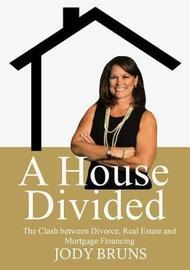 A House Divided by Jody L Bruns