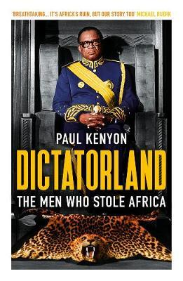 Dictatorland by Paul Kenyon
