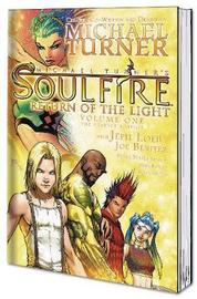 Soulfire Volume 1: Return of the Light by Michael Turner