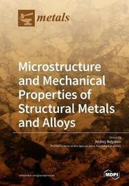 Microstructure and Mechanical Properties of Structural Metals and Alloys