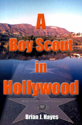 A Boy Scout in Hollywood by Brian J. Hayes image