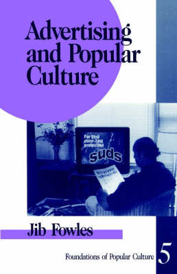 Advertising and Popular Culture by Jib Fowles