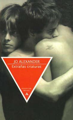 Extranas Criaturas by Jo Alexander