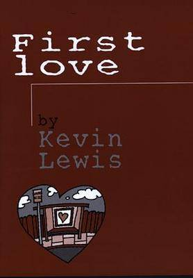 First Love by Kevin Lewis