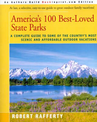 America's 100 Best-Loved State Parks by Robert Rafferty
