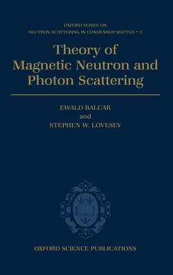 Theory of Magnetic Neutron and Photon Scattering by Ewald Balcar image