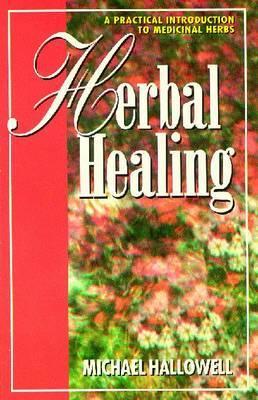 Herbal Healing by Michael J Hallowell image