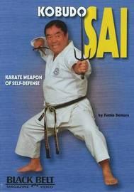 Kobudo Sai: Karate Weapon of Self-Defense by Fumio Demura image