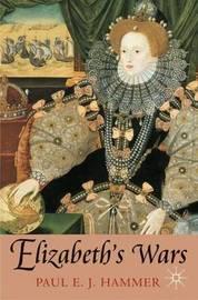 Elizabeth's Wars by Paul E.J. Hammer image