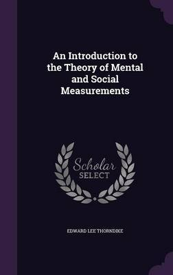 An Introduction to the Theory of Mental and Social Measurements by Edward Lee Thorndike image
