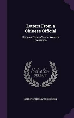 Letters from a Chinese Official by Goldsworthy Lowes Dickinson image