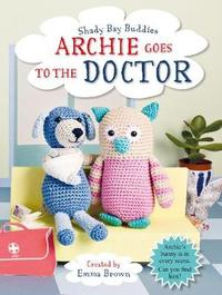 Shady Bay Buddies: Archie Goes to the Doctor by Emma Brown image