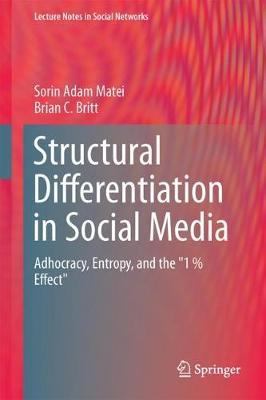 Structural Differentiation in Social Media by Sorin Adam Matei