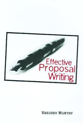 Effective Proposal Writing by Vasudev Murthy