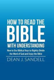 How to Read the Bible with Understanding by Dean J Sandell image