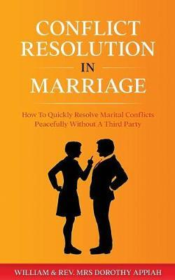 Conflict Resolution in Marriage by William Appiah