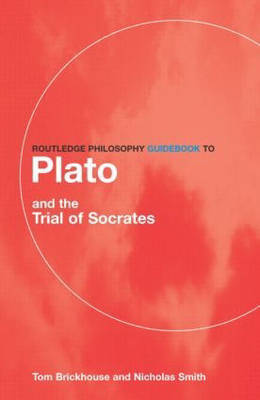 Routledge Philosophy GuideBook to Plato and the Trial of Socrates image
