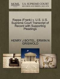 Rappa (Frank) V. U.S. U.S. Supreme Court Transcript of Record with Supporting Pleadings by Henry J Boitel