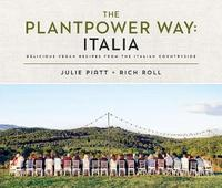 The Plantpower Way: Italia by Julie Piatt