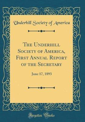The Underhill Society of America, First Annual Report of the Secretary by Underhill Society of America