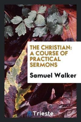 The Christian by Samuel Walker