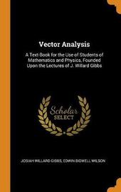 Vector Analysis by Josiah Willard Gibbs