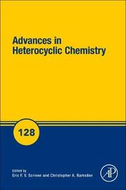 Advances in Heterocyclic Chemistry: Volume 128