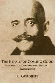 The Herald of Coming Good by George Gurdjieff