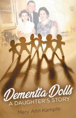 Dementia Dolls by Mary Ann Kampfe