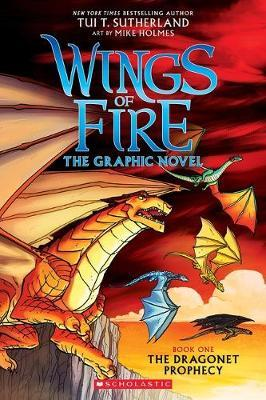 Wings of Fire Graphic Novel #1: The Dragonet Prophecy by Tui T Sutherland