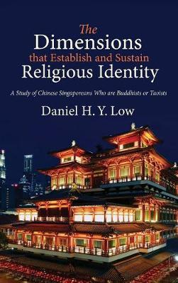 The Dimensions that Establish and Sustain Religious Identity by Daniel H y Low