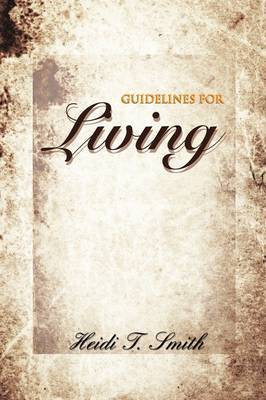 Guidelines for Living by H.T. SMITH