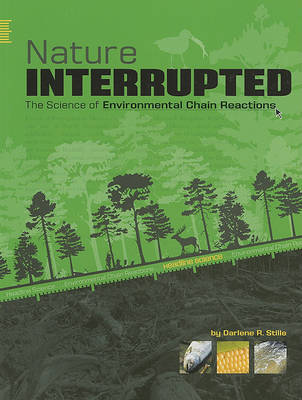 Nature Interrupted: The Science of Environmental Chain Reactions by Darlene R Stille image