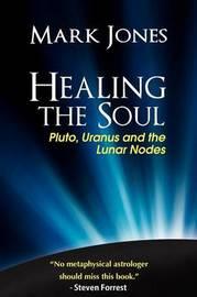 Healing the Soul by Mark Jones