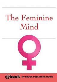 The Feminine Mind by My Ebook Publishing House
