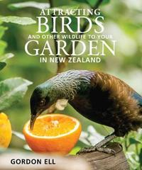 Attracting Birds and Other Wildlife to Your Garden by Gordon Ell