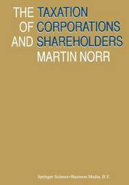 The Taxation of Corporations and Shareholders by Martin Norr