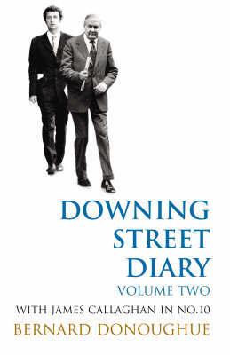 Downing Street Diary: v. 2 by Bernard Donoughue