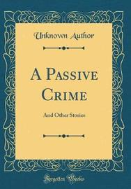 A Passive Crime by Unknown Author image