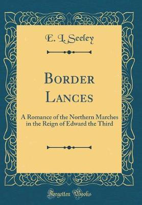 Border Lances by E L Seeley