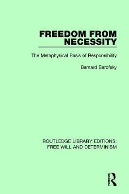 Freedom from Necessity by Bernard Berofsky