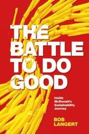 The Battle To Do Good by Bob Langert