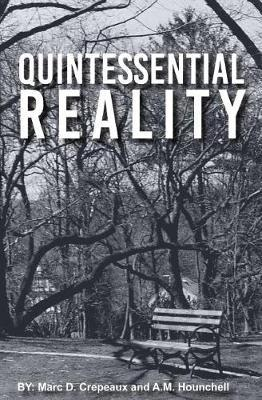 Quintessential Reality by Marc D Crepeaux