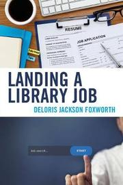 Landing a Library Job by Deloris Jackson Foxworth